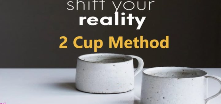 2 Cup Method A Strange Manifestation Technique