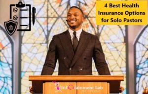 4 Best Health Insurance Options For Solo Pastors