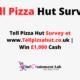 Tell-Pizza-Hut-Survey-@-www.Tellpizzahut.co.ukwww.Tellpizzahut.co.uk